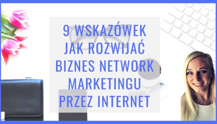 9 wzkazówek jak rozwiajc biznes przez internet