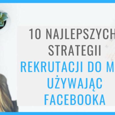 10 najlepszych strategii rekrutacji do MLM używając Facebooka