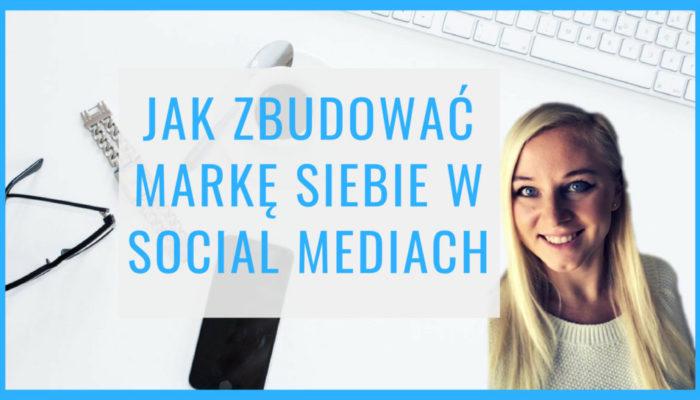 jak zbudować markę siebie w social mediach