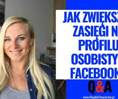 Jak możesz zwiększyć zasięgi na swoim profilu osobistym Facebooka