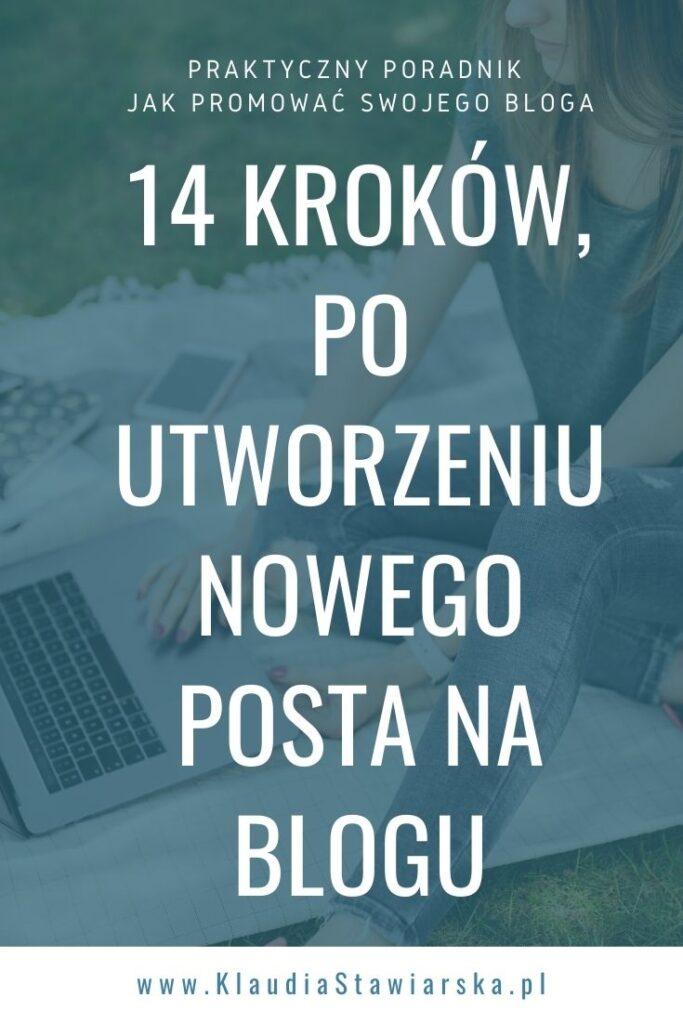 jak promować swojego bloga? zrób te 14 kroków, po utworzeniu nowego posta na blogu