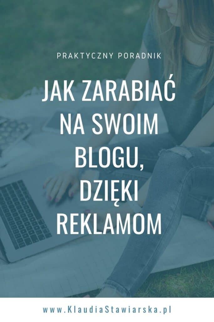 Jak zarabiać na blogu dzięki reklamom z Google