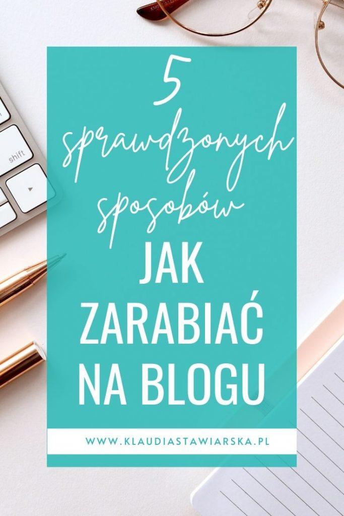 jak zarabiać na blogu w 2021 proste sposoby
