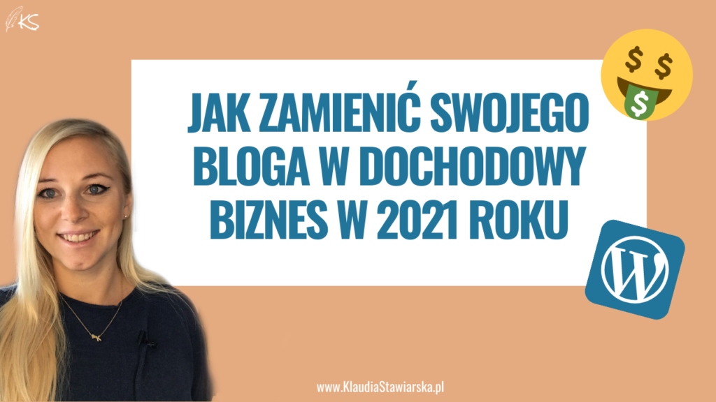 Jak zamienić swojego bloga w dochodowy biznes w 2021 roku