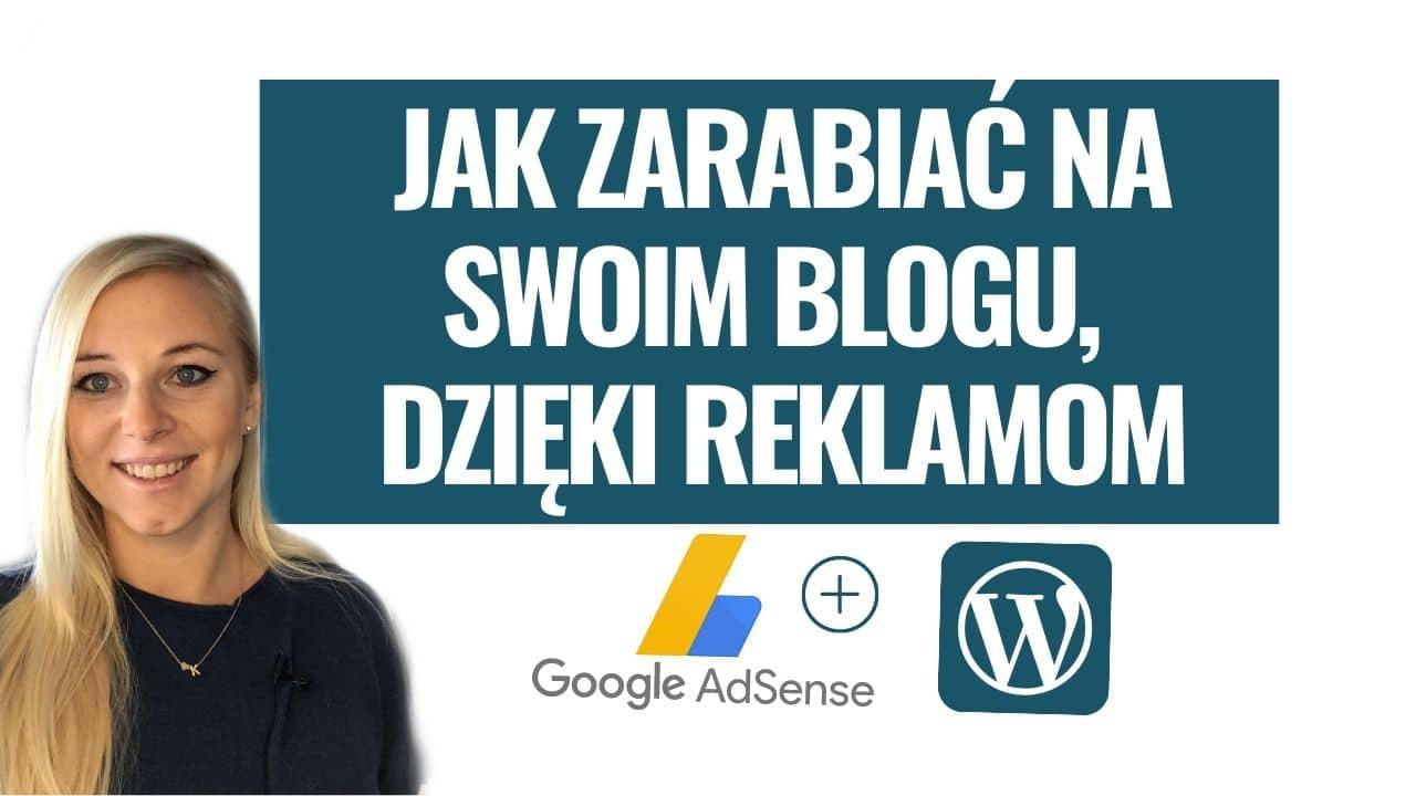Jak zarabiać na swoim blogu, dzięki reklamom