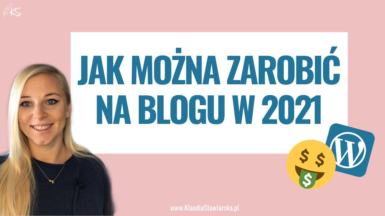 Jak można zarobić na blogu w 2021