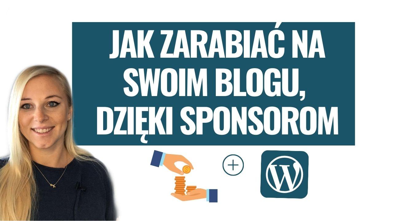 Jak zarabiać na swoim blogu, dzięki postom sponsorowanym