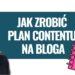 jak stworzyć plan contentu na blogu